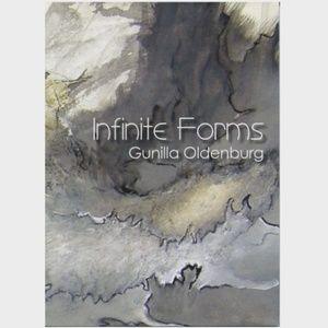 Infinite Forms: Gunilla Oldenburg, Paperback, 2009